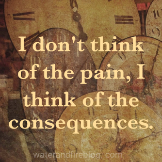 Consequences, Not Pain